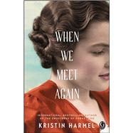 When We Meet Again by Harmel, Kristin, 9781476754161