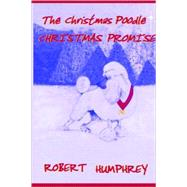 The Christmas Poodle - the Christmas Promise: The Christmas Promise