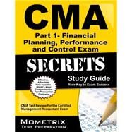 CMA Part 1 - Financial Planning, Performance and Control Exam Secrets Study Guide : CMA Test Review for the Certified Management Accountant Exam by Cma Exam Secrets, 9781609714161