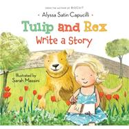 Tulip and Rex Write a Story by Capucilli, Alyssa Satin; Massini, Sarah, 9780062094162