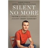 Silent No More by FISHER, AARONGILLUM, MICHAEL, 9780345544162
