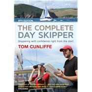 The Complete Day Skipper Skippering with Confidence Right From the Start by Cunliffe, Tom, 9781472924162