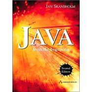Java from the Beginning by Skansholm, Jan, 9780321154163