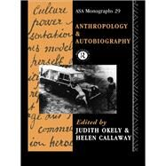 Anthropology and Autobiography by Okely,Judith, 9781138834163