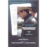 Brokeback Mountain : Story to Screenplay by Proulx, Annie; McMurtry, Larry; Ossana, Diana, 9780743294164