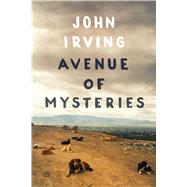Avenue of Mysteries by Irving, John, 9781451664164