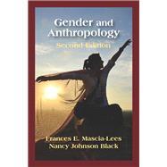Gender and Anthropology by Mascia-Lees, Frances E.; Black, Nancy Johnson, 9781478634164