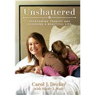 Unshattered by Decker, Carol J.; Nash, Stacey L., 9781629724164