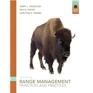 Range Management Principles and Practices by Holechek, Jerry L.; Pieper, Rex D.; Herbel, Carlton H., Deceased, 9780135014165