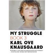 My Struggle: Book 3 by Knausgaard, Karl Ove; Bartlett, Don, 9780374534165