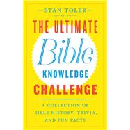 The Ultimate Bible Knowledge Challenge by Toler, Stan, 9780736974165