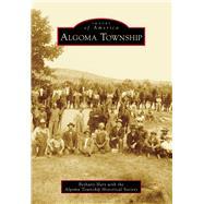 Algoma Township by Hart, Bethany; Algoma Township Historical Society, 9781467114165