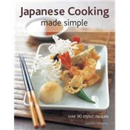Japanese Cooking Made Simple Over 90 stylish recipes by Fukuoka, Yasuko; Robertson, Craig, 9781780194165