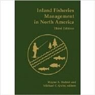 Inland Fisheries Management in North America by Wayne A. Hubert and Michael C. Quist, 9781934874165