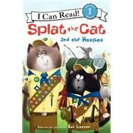 Splat the Cat and the Hotshot by Driscoll, Laura; Eberz, Robert, 9780062294166
