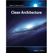 Clean Architecture A Craftsman's Guide to Software Structure and Design by Martin, Robert C., 9780134494166