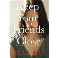 Keep Your Friends Close by Daly, Paula, 9780802124166