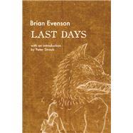 Last Days by Evenson, Brian; Straub, Peter, 9781566894166