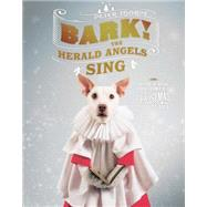 Bark! The Herald Angels Sing by Thorpe, Peter, 9781581574166