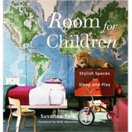 Room for Children : Stylish Spaces for Sleep and Play by Salk, Susanna, 9780847834167