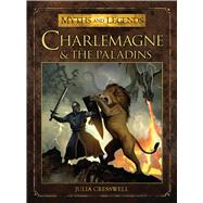 Charlemagne and the Paladins by Cresswell, Julia; Coimbra, Miguel, 9781472804167