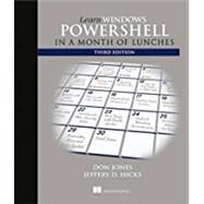 Learn Windows Powershell in a Month of Lunches by Jones, Don; Hicks, Jeffrey, 9781617294167