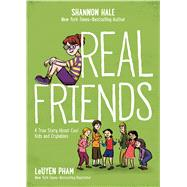 Real Friends by Hale, Shannon; Pham, Leuyen, 9781626724167