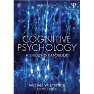 Cognitive Psychology: A Student's Handbook by Eysenck; Michael W., 9781848724167