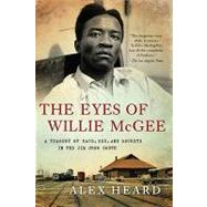 The Eyes of Willie Mcgee: A Tragedy of Race, Sex, and Secrets in the Jim Crow South by Heard, Alex, 9780061284168
