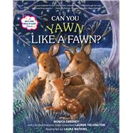 Can You Yawn Like a Fawn? A Help Your Child to Sleep Book by Sweeney, Monica; Yelvington, Lauren; Watkins, Laura, 9781250104168