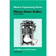 Marine Steam Boilers by Milton, James Hugh, 9780408004169