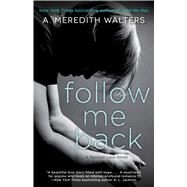 Follow Me Back by Walters, A. Meredith, 9781476774169