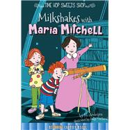 Milkshakes With Maria Mitchell by Anderson, J. L.; Garland, Sally, 9781681914169