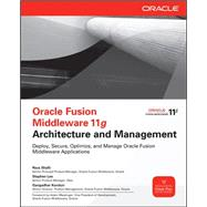 Oracle Fusion Middleware 11g Architecture and Management by Shafii, Reza; Lee, Stephen; Konduri, Gangadhar, 9780071754170