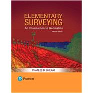 Elementary Surveying An Introduction to Geomatics Plus MasteringEngineering with Pearson eText -- Access Card Package by Ghilani, Charles D., 9780134654171