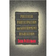 Political Participation and Government Regulation by Peltzman, Sam, 9780226654171