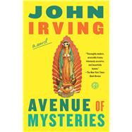 Avenue of Mysteries by Irving, John, 9781451664171
