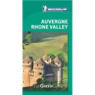 Michelin Green Guide Auvergne Rhone Valley by Michelin Travel & Lifestyle, 9782067204171