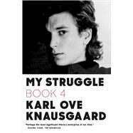 My Struggle: Book 4 by Knausgaard, Karl Ove; Bartlett, Don, 9780374534172