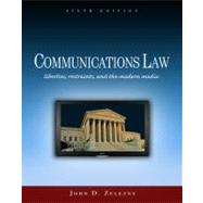 Communications Law Liberties, Restraints, and the Modern Media by Zelezny, John D., 9780495794172