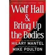 Wolf Hall & Bring Up the Bodies: The Stage Adaptation by Mantel, Hilary; Poulton, Mike, 9781250064172