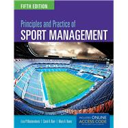 Principles and Practice of Sport Management by Masteralexis, Lisa P.; Barr, Carol A., Ph.D.; Hums, Mary A., Ph.D., 9781284034172