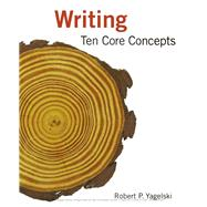 Writing Ten Core Concepts (with 2016 MLA Update Card) by Yagelski, Robert P., 9781337284172