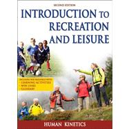 Introduction To Recreation and Leisure by Human Kinetics, 9781450424172