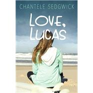 Love, Lucas by Sedgwick, Chantele, 9781632204172