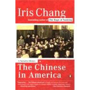 Chinese in America : A Narrative History by Chang, Iris (Author), 9780142004173