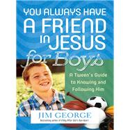 You Always Have a Friend in Jesus for Boys by George, Jim, 9780736964173