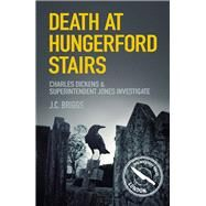 Death at Hungerford Stairs by Briggs, J. C., 9780750964173