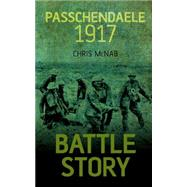 Passchendaele 1917 by McNab, Chris, 9781459734173