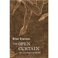 The Open Curtain by Evenson, Brian, 9781566894173